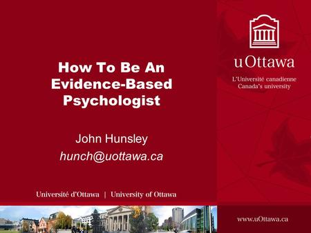 How To Be An Evidence-Based Psychologist John Hunsley