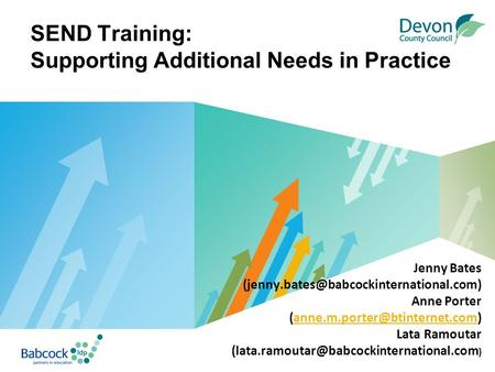 LOGO SEND Training: Supporting Additional Needs in Practice Jenny Bates Anne Porter