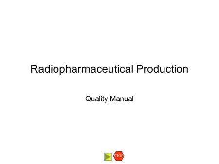 Radiopharmaceutical Production Quality Manual STOP.