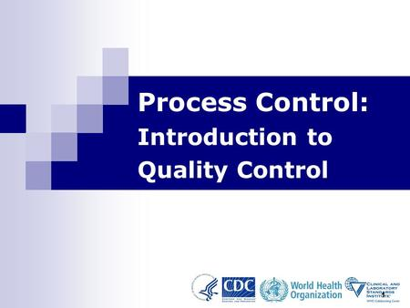1 Process Control: Introduction to Quality Control.