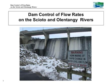 Dam Control of Flow Rates on the Scioto and Olentangy Rivers 1.