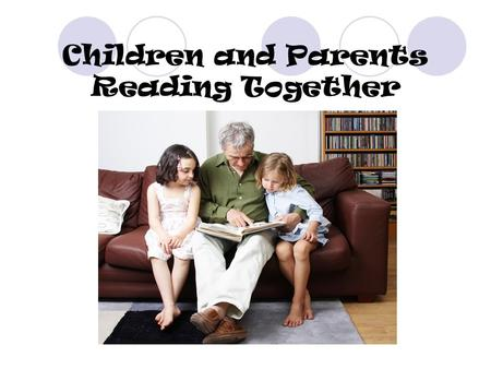 "Children and Parents Reading Together. Why is reading important? ""In early grades, success in schools is virtually synonymous with success in reading."