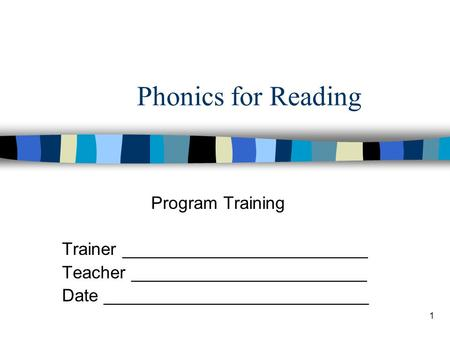 Phonics for Reading Program Training Trainer _________________________