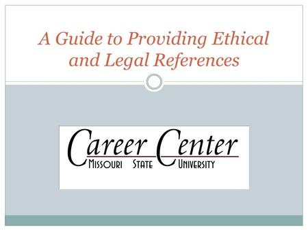A Guide to Providing Ethical and Legal References.