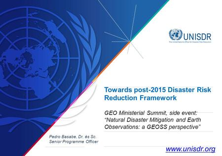 "Towards post-2015 Disaster Risk Reduction Framework GEO Ministerial Summit, side event: ""Natural Disaster Mitigation and Earth Observations: a GEOSS perspective"""