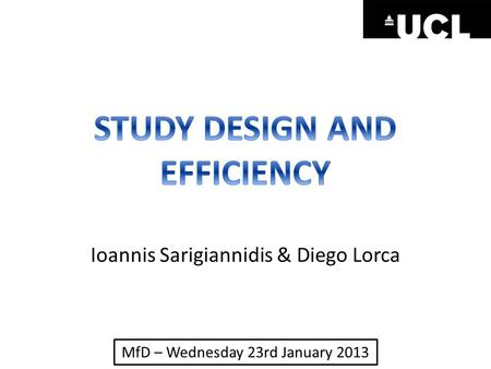 MfD – Wednesday 23rd January 2013 Ioannis Sarigiannidis & Diego Lorca.