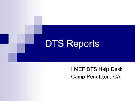 I MEF DTS Help Desk Camp Pendleton, CA