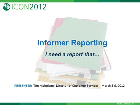 Informer Reporting I need a report that…
