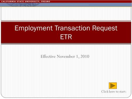 Effective November 1, 2010 Employment Transaction Request ETR Click here to start: