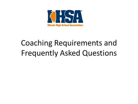 Coaching Requirements and Frequently Asked Questions.