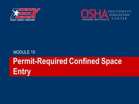 Permit-Required Confined Space Entry MODULE 15. Subtitles & Transitions FOR EXAMPLE… CONFINED SPACE ENTRY.