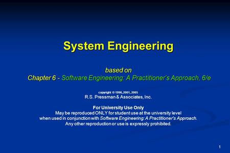 1 System Engineering based on Chapter 6 - Software Engineering: A Practitioner's Approach, 6/e System Engineering based on Chapter 6 - Software Engineering: