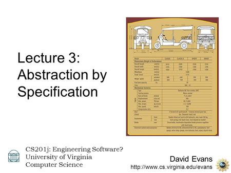 David Evans  CS201j: Engineering Software? University of Virginia Computer Science Lecture 3: Abstraction by Specification.
