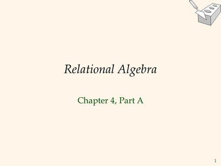 Relational Algebra Chapter 4, Part A