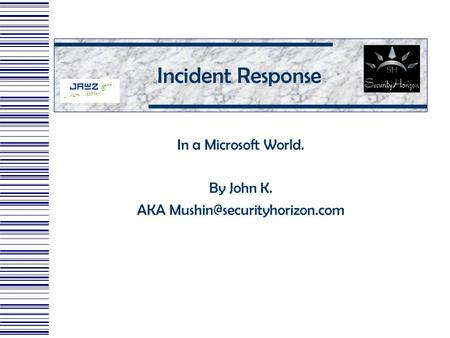 Incident Response In a Microsoft World. By John K. AKA