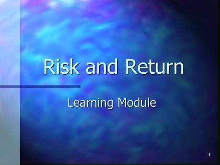 Risk and Return Learning Module.