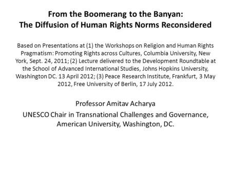 From the Boomerang to the Banyan: The Diffusion of Human Rights Norms Reconsidered Based on Presentations at (1) the Workshops on Religion and Human Rights.