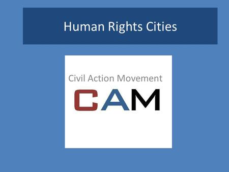 Human Rights Cities Civil Action Movement. INTRODUCTION TO HUMAN RIGHTS.