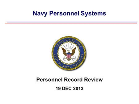 Navy Personnel Systems Personnel Record Review 19 DEC 2013.