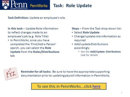 Task: Role Update To see this in PennWorks...click herehere Task Definition: Update an employee's role. Steps – From the Task drop-down list: Select Role.