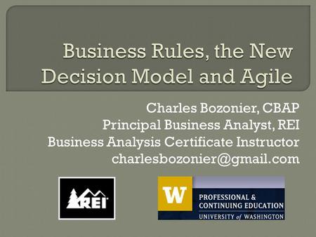 Charles Bozonier, CBAP Principal Business Analyst, REI Business Analysis Certificate Instructor