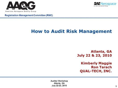 Company Confidential Registration Management Committee (RMC) 1 How to Audit Risk Management Atlanta, GA July 22 & 23, 2010 Kimberly Maggie Ron Tarach QUAL-TECH,