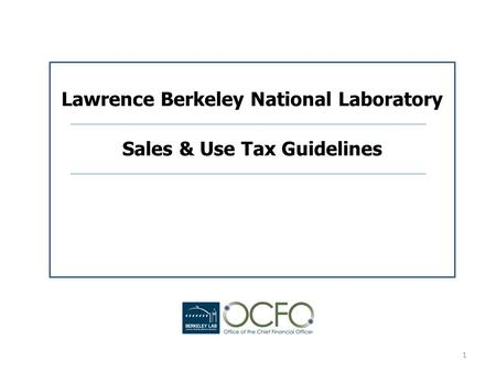 Lawrence Berkeley National Laboratory Sales & Use Tax Guidelines 1.