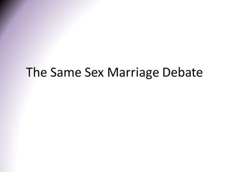The Same Sex Marriage Debate. BACKGROUND Same sex marriage laws in the US (wikipedia)wikipedia.