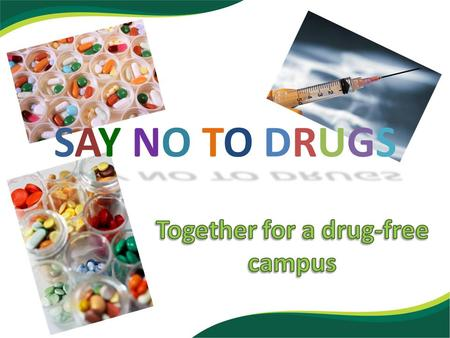 SAY NO TO DRUGS. physicalpsychological death Drugs are chemical substances that affect both your mind and your body. The prolonged use of drug may lead.