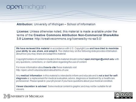 Attribution: University of Michigan – School of Information License: Unless otherwise noted, this material is made available under the terms of the Creative.