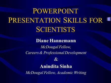POWERPOINT PRESENTATION SKILLS FOR SCIENTISTS