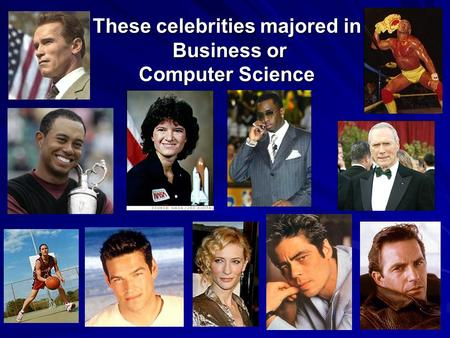 These celebrities majored in Business or Computer Science.