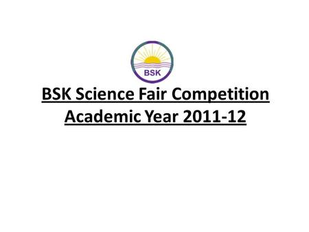 BSK Science Fair Competition Academic Year