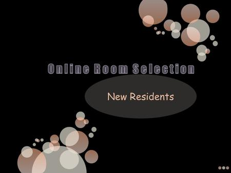 All Room Selection is Online via MyHousing within on the College Life tab Your Username & Initial Password was provided in your MSC Acceptance Letter.