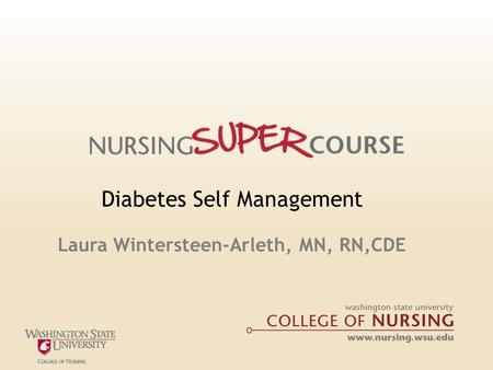 Diabetes Self Management Laura Wintersteen-Arleth, MN, RN,CDE.