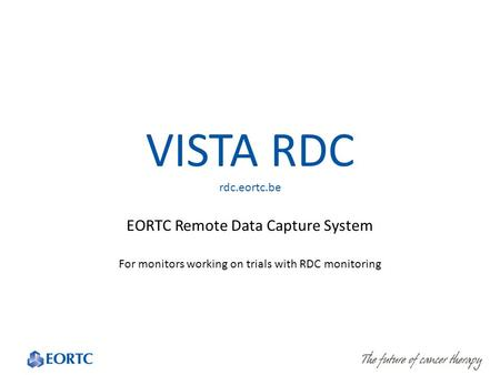 VISTA RDC rdc.eortc.be EORTC Remote Data Capture System