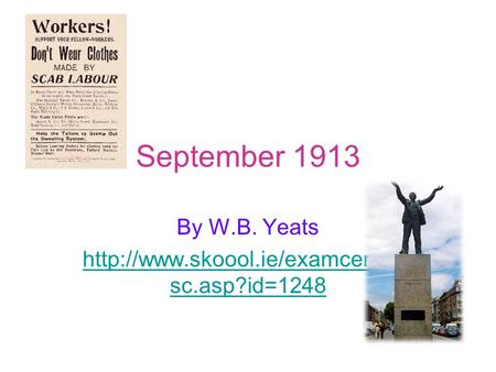 September 1913 By W.B. Yeats  sc.asp?id=1248.