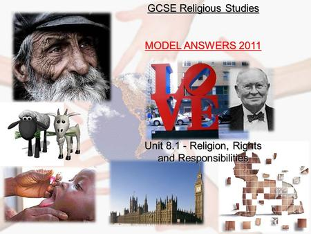 GCSE Religious Studies MODEL ANSWERS 2011 Unit 8.1 - Religion, Rights and Responsibilities.