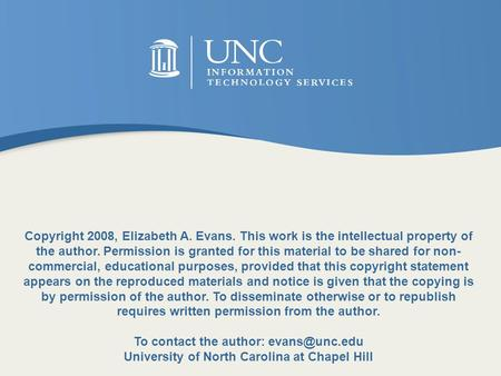 Copyright 2008, Elizabeth A. Evans. This work is the intellectual property of the author. Permission is granted for this material to be shared for non-
