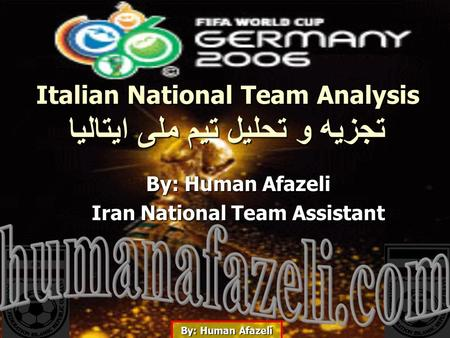 By: Human Afazeli Iran National Team Assistant Italian National Team Analysis تجزیه و تحلیل تیم ملی ایتالیا.