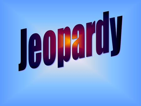 Final Jeopardy Question 1 5 4 3 2 1111 2222 3333 4444 55555 4 3 2 1.