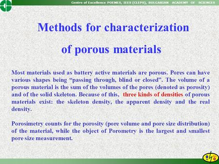 Centre of Excellence POEMES, IEES (CLEPS), BULGARIAN ACADEMY OF SCIENCES Methods for characterization of porous materials Most materials used as battery.