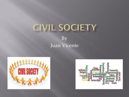"By Juan Vicente.  ""The term for organizations outside the state that aid citizens in advancing their interests. They are very strong in liberal democracies,"