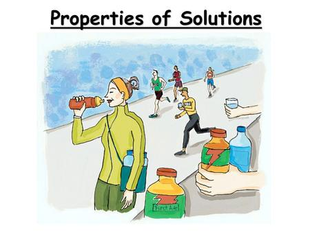 Properties of Solutions. CA Standards Classification of Matter Solutions Solutions are homogeneous mixtures.