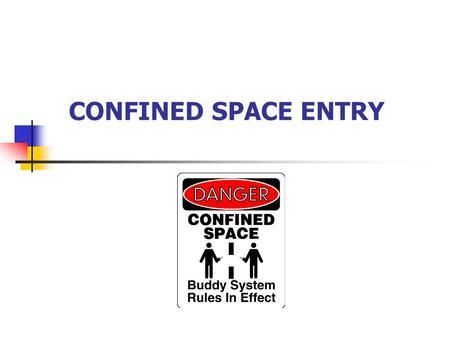 CONFINED SPACE ENTRY. 2 CONFINED SPACE STATISTICS 65% of all confined space fatalities are due to hazardous atmosphere In 139 deaths, there were no detectors.