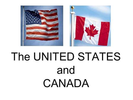 The UNITED STATES and CANADA. Canada is the second largest country after Russia. United States is the world's third largest country.