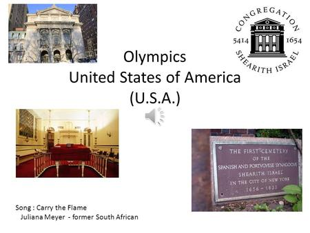 Olympics United States of America (U.S.A.) Song : Carry the Flame Juliana Meyer - former South African.