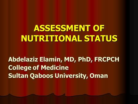 ASSESSMENT OF NUTRITIONAL STATUS