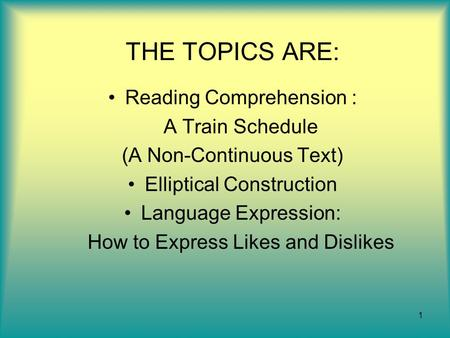 THE TOPICS ARE: Reading Comprehension : A Train Schedule