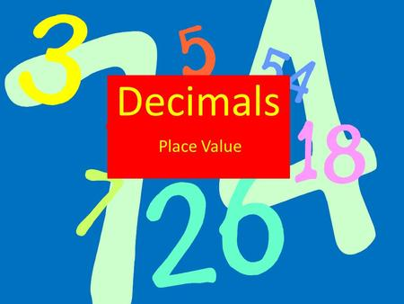 Decimals Place Value. Laying out decimals Hundreds Tens Units. Tenths Hundredths Thousandths ⅟ 10 ⅟ 100 ⅟ 1000 The numbers get smaller as we move from.